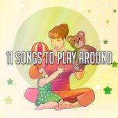 11 Songs to Play Around de Canciones Para Niños