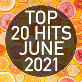 Top 20 Hits June 2021 (Instrumental) by Piano Dreamers