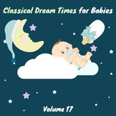 Classical Dream Times for Babies, Vol.17 fra Chamber Armonie Orchestra