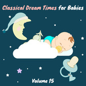 Classical Dream Times for Babies, Vol.15 fra Chamber Armonie Orchestra