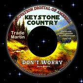 Don't Worry (Keystone Country) by Trade Martin
