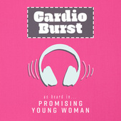 Cardio Burst (As Heard In Promising Young Woman) by Emanuel Kallins