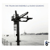 Venice (feat. Dusko Gojkovic) by The Italian Sax Ensemble