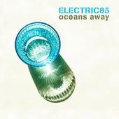 Oceans Away von Electric85