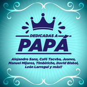 Dedicadas a Papá by Various Artists