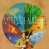 Notes of Nature by Aaron Sinclair