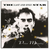 The Last and Only Star (Rarities) by Peter Murphy