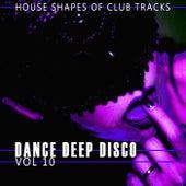 Dance, Deep, Disco, Vol. 10 by Various Artists