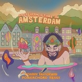 Once Upon A Time In Amsterdam (Tommy Taiyokami Powerchord Remix) de Nicolaas