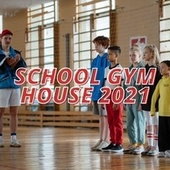 School Gym House 2021 by Various Artists