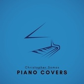 Piano Covers by Christopher Somas