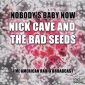 Nobody's Baby Now (Live) de Nick Cave