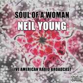 Soul of a Woman (Live) by Neil Young