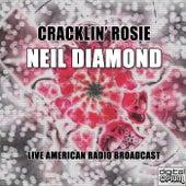 Cracklin' Rosie (Live) by Neil Diamond