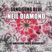 Song Sung Blue (Live) by Neil Diamond