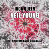 Inca Queen (Live) by Neil Young