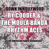 Down In Hollywood (Live) de Ry Cooder