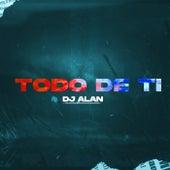 Todo De Ti (Remix) de DJ Alan