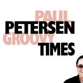 Groovy Times by Paul Petersen