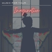 Music for Your... Imagination by Various Artists
