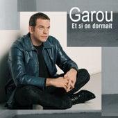 Et Si On Dormait by Garou