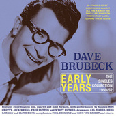 Early Years: The Singles Collection 1950-52 de Dave Brubeck