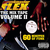 The Mix Tape - Volume II 60 Minutes of Funk (Explicit) van Funkmaster Flex