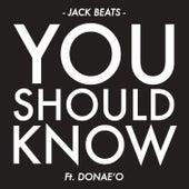 You Should Know von Jack Beats