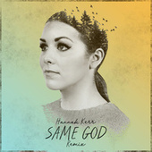 Same God (Remix) de Hannah Kerr