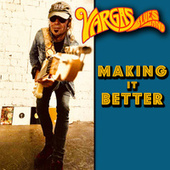 Making It Better by Vargas Blues Band