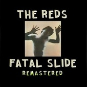 Fatal Slide (Remastered) by The Reds