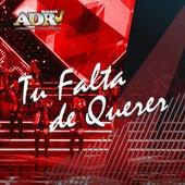 Tu Falta de Querer (Cover) de Banda ADR La 1ra de la Ciudad de México