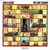 We Like Trains von Jim and Jesse