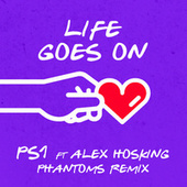 Life Goes On (Phantoms Remix) de Ps1