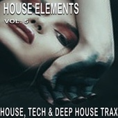 House Elements, Vol. 5 by Various Artists