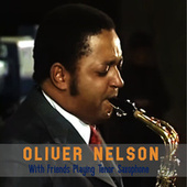 With Friends Playing Tenor Saxophone de Oliver Nelson