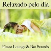 Relaxado pelo Dia: Finest Lounge & Bar Sounds von ALLTID