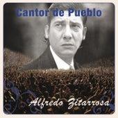 Cantor de Pueblo: Alfredo Zitarrosa by Alfredo Zitarrosa