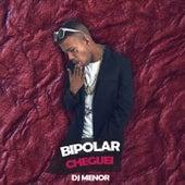 Bipolar Cheguei by Mc Magrinho