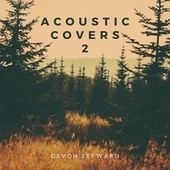 Acoustic Covers 2 by Devon Seyward