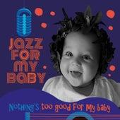 Jazz for my Baby - Volume 1 de Jazz for my Baby