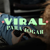 Viral Para Jogar de Various Artists