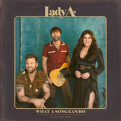 What A Song Can Do (Chapter One) by Lady A