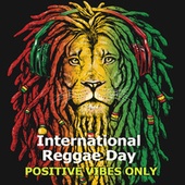 International Reggae Day - Positive vibes only by Various Artists