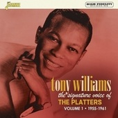 The Signature Voice of the Platters, Vol. 1 (1955-1961) by Tony Williams