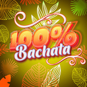 100% Bachata by Various Artists