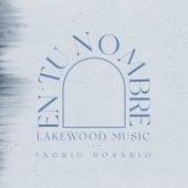 En Tu Nombre by Lakewood Music