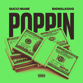 Poppin by Gucci Mane