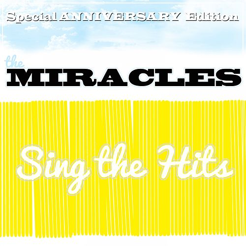 The Miracles Sing the Hits: Special Anniversary Edition by The Miracles