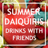 Summer Daiquiris Drinks With Friends by Royal Philharmonic Orchestra